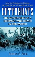 Cutthroats: The Adventures of a Sherman Tank Driver in the Pacific by Dick, Rob