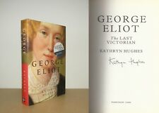 Kathryn Hughes - George Eliot - The Last Victorian - Signed - 1st/1st