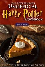 Potterhead's Unofficial Harry Potter Cookbook : The Best Recipes from Harry P...