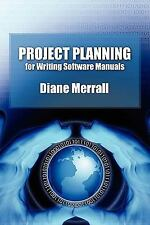 Project Planning for Writing Software Manuals by Diane Merrall (2010, Paperback)