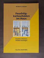 Feuchtigkeitsschäden im Haus:Ursachen erkennen,Schäden beseitigen, H. K. Kalcher