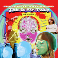 "The Chocolate Watchband : This Is My Voice VINYL 12"" Album (2019) ***NEW***"