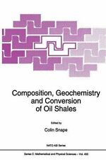 Nato Science Series C: Composition, Geochemistry and Conversion of Oil Shales...