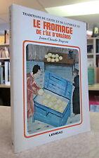 LE FROMAGE DE L'ÎLE D'ORLÉANS. PAR JEAN-CLAUDE DUPONT.
