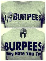 BURPESS Hate You Too, I - Burpees Spartan T-shirt obstacle race cross fit !!
