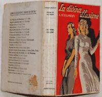 ADRIANA DE GISLIMBERTI LA DIVINA ILLUSIONE 1945 ROMANZO LETTERATURA COPERTINA