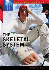 NEW The Skeletal System (Human Body Systems) by Evelyn B. Kelly Ph.D.