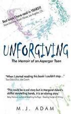 NEW Unforgiving: The Memoir of an Asperger Teen by Margaret Jean Adam