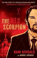 The Red Scorpion: The True Story of a Ruthless Russian Mob Boss's Dramatic Redem