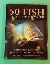 John Bailey - 50 Fish To Catch Before You Die - hbdj 2008