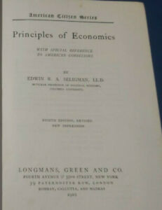Longmans Green & Co - 1919 Principles Of Economics - Edwin R. A. Seligman