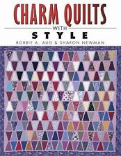 Charm Quilts with Style by Bobbie A. Aug & Sharon Newman