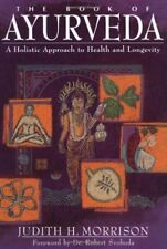 The Book of Ayurveda: A Holistic Approach to Healt