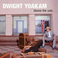 Dwight Yoakam - Blame The Vain [VINYL]