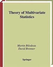 Theory of Multivariate Statistics by Martin Bilodeau and David Brenner (2013,...