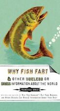 B0031MA7SE Why Fish Fart and Other Useless (Or Gross) Information About the Wor