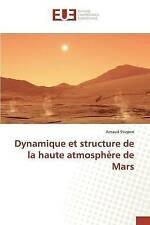 NEW Dynamique et structure de la haute atmosphère de Mars (French Edition)