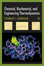 NEW Chemical, Biochemical, and Engineering Thermodynamics by Stanley I. Sandler