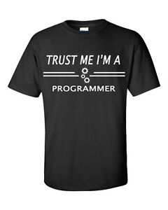 """Mens Funny Programmers Novelty Gift T-Shirt """"Trust Me""""  S - XL"""
