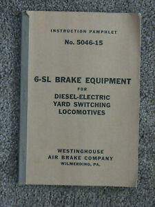 WABCO 6-SL Brake Equipment: Diesel Switcher Instruction Pamphlet #5046-15 - 1952