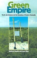 Green Empire: The St. Joe Company and the Remaking of Florida's Panhandle (Paper