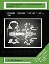 2006 and Newer BMW 120d Turbocharger Rebuild and Repair Guide : 741785-0013,...