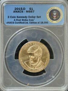 2015 D JOHN F. KENNEDY $1 DOLLAR - ANACS MS67 - BRILLIANT FIRST STRIKE