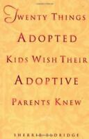 Twenty Things Adopted Kids Wish Their Adoptive Parents Knew by Sherrie...
