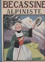 Bécassine alpiniste. PINCHON 1925. Edition de la Semaine de Suzette. TBE