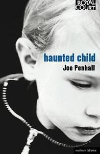 Haunted Child by Joe Penhall (Paperback)