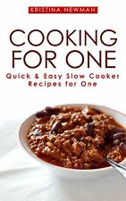 Cooking For One Slow Cooker Cookbook: One Pot, Slow Cooker Recipes for One