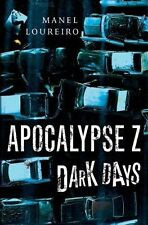 Dark Days (Apocalypse Z), Loureiro, Manel, Very Good Book
