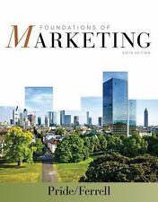 Foundations of Marketing by Pride, William M. Ferrell, O. C.