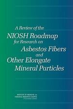 A Review of the NIOSH Roadmap for Research on Asbestos Fibers and Other Elongate