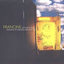 Francine: 28 Plastic Blue Versions of Endings Without You • new CD / ships free