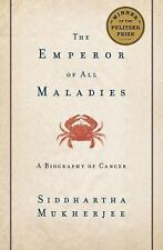The Emperor of All Maladies : A Biography of Cancer by Siddhartha Mukherjee...