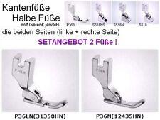 Nähfüße SETANGEBOT: die 2 Seiten der Kantenfüße, Halbe Füße  #P36N+ P36LN