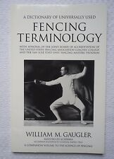 A Dictionary of Universally Used Fencing Terminology : With Approval of the...