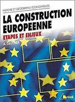 La Construction Européenne. Etape Et Enjeux Andr Gauthier