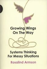 Growing Wings on the Way: Systems Thinking for Messy Situations, Armson, Rosalin
