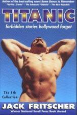 Titanic : Forbidden Stories Hollywood Forgot by Jack Fritscher (1999, Paperback)
