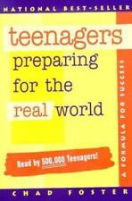 Teenagers Preparing for the Real World : A Formula for Success by Chad Foster (1