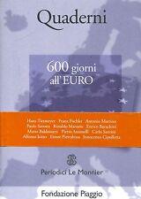 600 GIORNI ALL'EURO = QUADERNI FONDAZIONE PIAGGIO