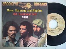 DISCO 45 GIRI BROOKLYN DREAMS - MUSIC, HARMONY AND RHYTHM / OLD FASHIONED GIRL