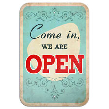 "Come in We Are Open Vintage Novelty Metal Sign 6"" x 9"""