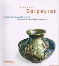 Fachbuch Adrien Dalpayrat, Französische Jugendstil-Keramik, viele Bilder OVP NEU