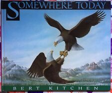 Somewhere Today by Bert Kitchen c1992, VGC Hardcover