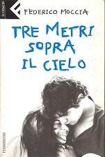 TRE METRI SOPRA IL CIELO - FEDERICO MOCCIA - FEòTRINELLI 2005