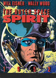 Outer Space Spirit, 1952 by Will Eisner & Wally Wood TPB 1989 Kitchen Sink