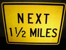 AUTHENTIC NEXT 1 1/2 MILES ROAD TRAFFIC STREET SIGN
